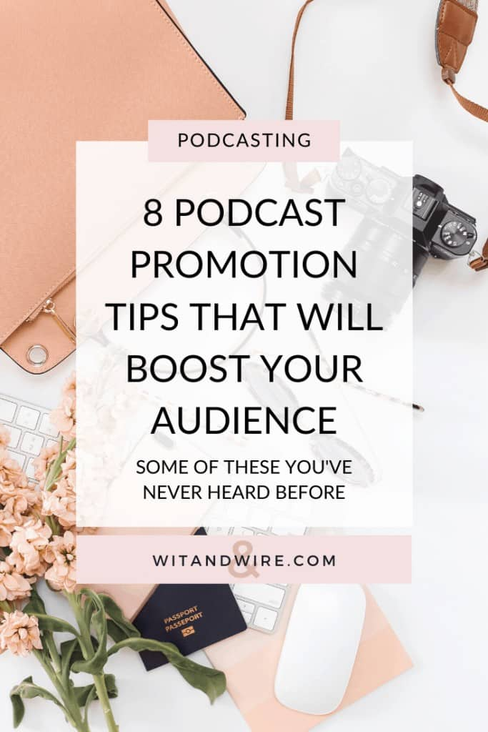 Podcast Promotion Tips That Will Boost Your Audience